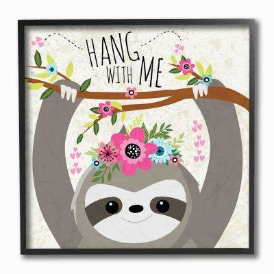 "12 in. x 12 in. ""Hang With Me Sloth and Flowers"" by ND Art Framed Wall Art"