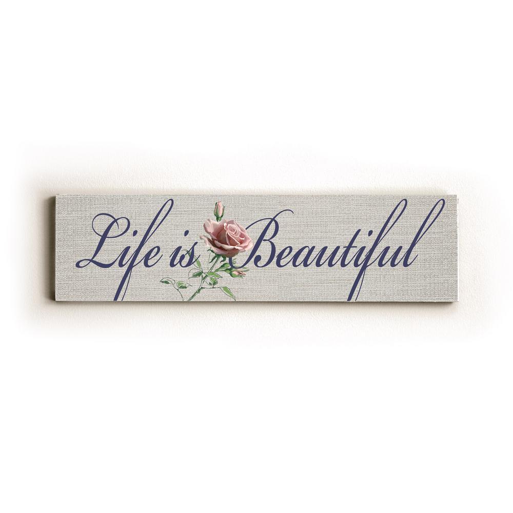 """6 in. x 22 in. """"Life is Beautiful"""" by Debbie Dewitt Solid Wood Wall Art"""