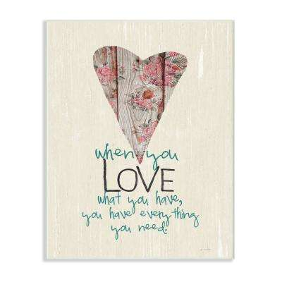 """10 in. x 15 in. """"You Have Everything You Need Typography"""" by Jo Moulton Printed Wood Wall Art"""
