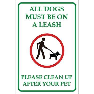 8 in. x 12 in. Plastic All Dogs Must Be On Leash Sign