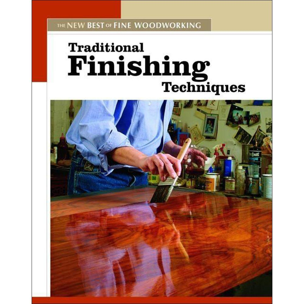 null Traditional Finishing Techniques New Best of Fine Woodworking Book