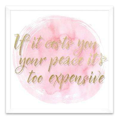 "19 in. x 19 in. ""If It Costs You Your Peace"" by Nikki Chu Screen Print on Glass Shadowbox Framed Wooden Wall Art"