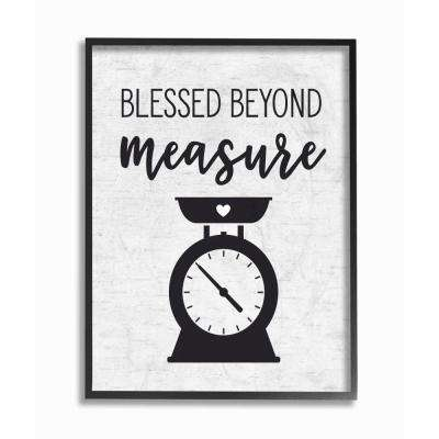 "16 in. x 20 in. ""Blessed Beyond Measure Kitchen Scale Subtle Birch"" by Artist Lettered and Lined Framed Wall Art"