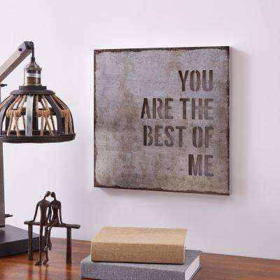 Industrial Rustic Metal Wall Art with Quote: You Are the Best of Me