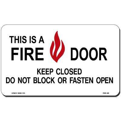 5 in. x 3 in. This is a Fire Door Sign Printed on More Durable, Thicker, Longer Lasting Styrene Plastic
