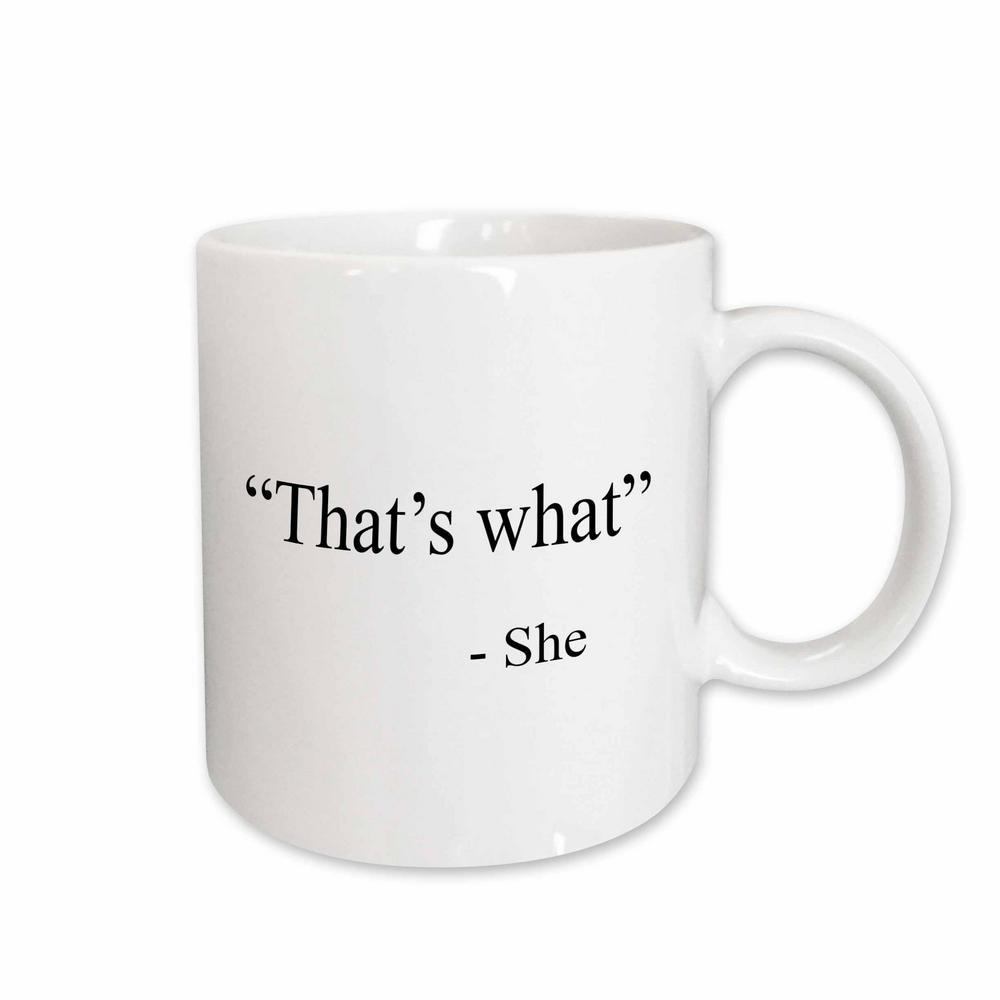 EvaDane - Funny Quotes 11 oz. White Ceramic Coffee Mug, Thats What She Said