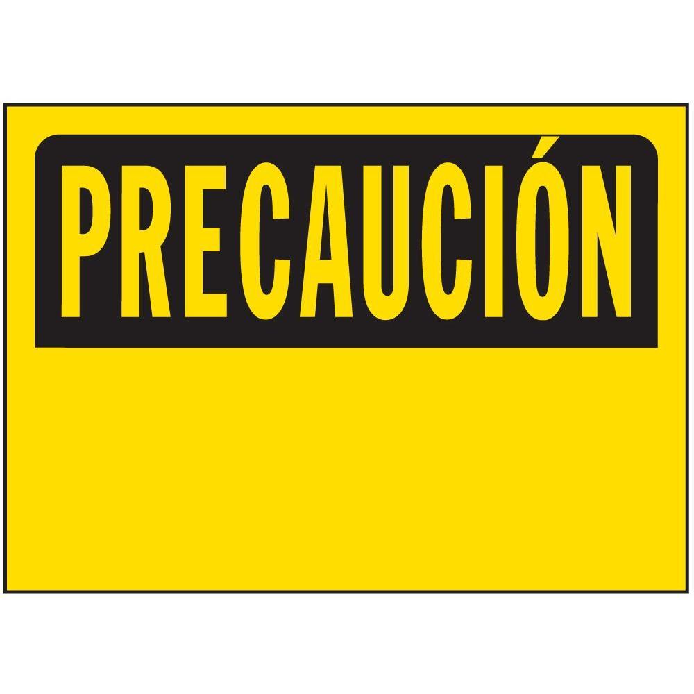 Hy Ko 10 In X 14 In Plastic Precaucion Sign 21251 The