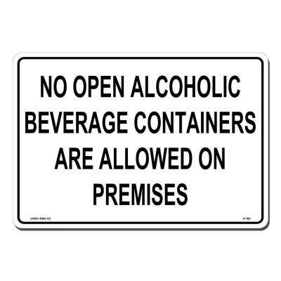 14 in. x 10 in. No Open Alcohol on Premises Sign Printed on More Durable, Thicker, Longer Lasting Styrene Plastic