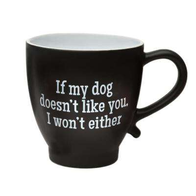 If My Dog Doesn't Like You 20 oz. Black-White Ceramic Coffee Mug