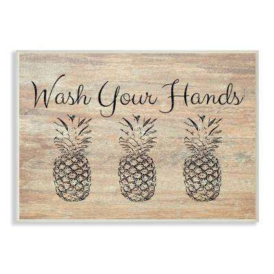 "10 in. x 15 in. ""Wash Your Hands Pineapple"" by Linda Woods Printed Wood Wall Art"