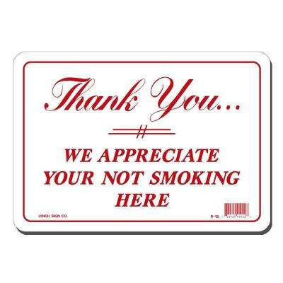10 in. x 7 in. Thank You For Not Smoking Sign Printed on More Durable, Thicker, Longer Lasting Styrene Plastic