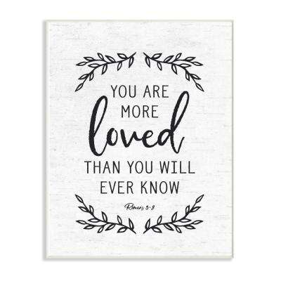 """12.5 in. x 18.5 in. """"You Are More Loved Black and White Leaves"""" by Artist Lettered and Lined Wood Wall Art"""