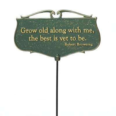 Green/Gold Grow Old Along with Me Garden Poem Sign