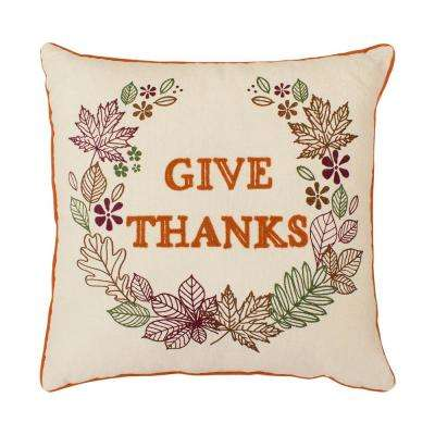 Give Thanks Embroidred Thanksgiving 18 in. x 18 in. Pillow