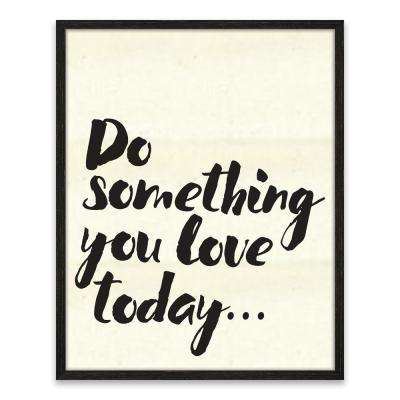 "16 in. x 20 in. ""Do Something You Love Today"" by Nikki Chu Wood Wall Art"