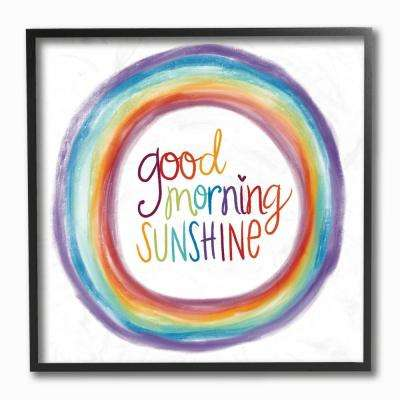 "12 in. x 12 in. ""Good Morning Sunshine Rainbow"" by Katie Doucette Framed Wall Art"