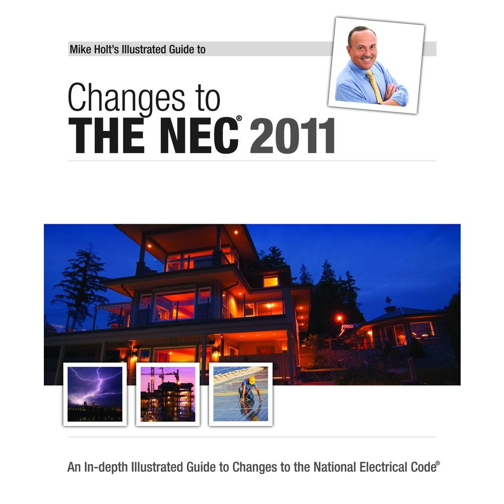 Mike Holt's Illustrated Guide to Changes to the NEC 2011