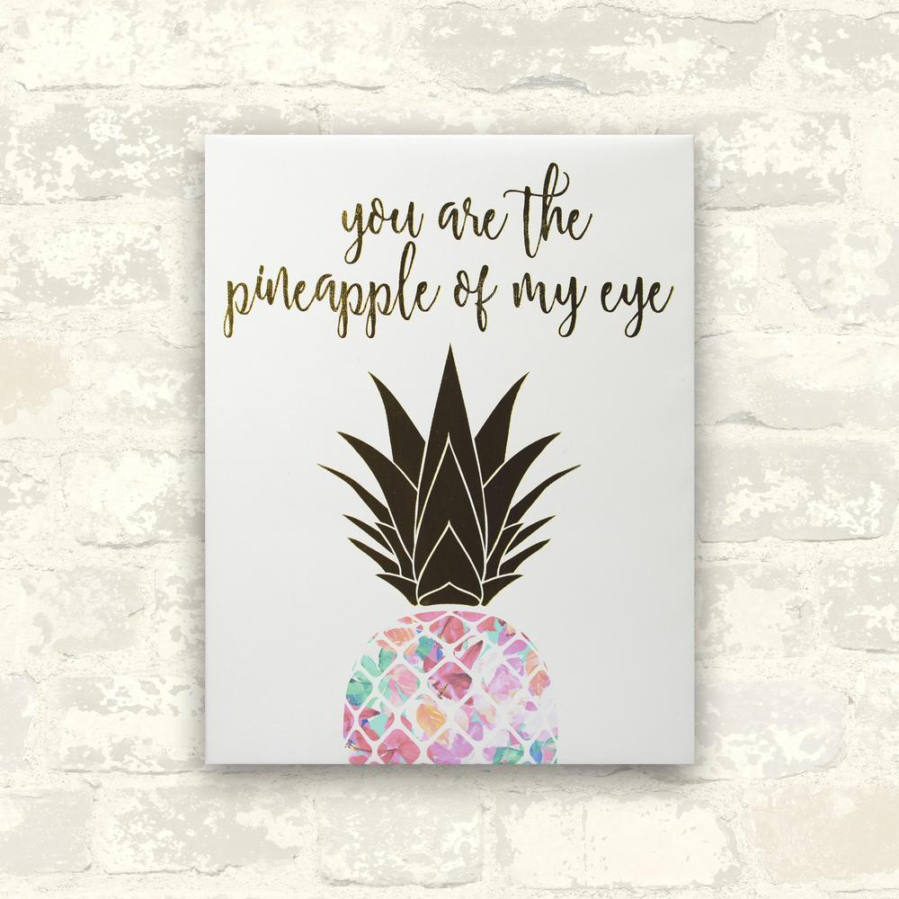 11 in. x 14 in. You Are The Pineapple of My