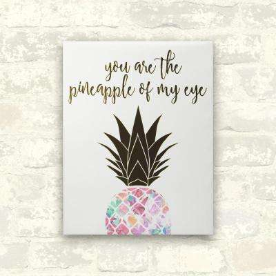11 in. x 14 in. You Are The Pineapple of My Eye 1-Piece Wrapped Canvas with Foil