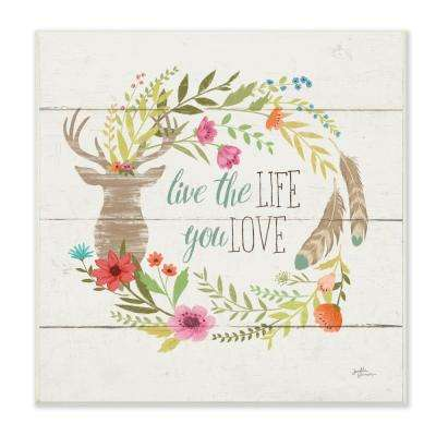 """12 in. x 12 in. """"Rustic Blooms Live the Life You Love"""" by Janelle Penner Printed Wood Wall Art"""
