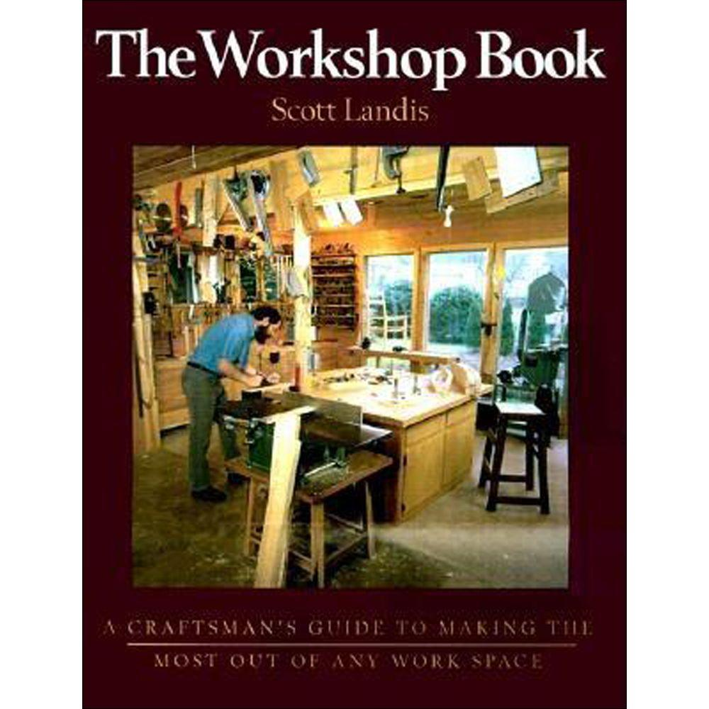 null The Workshop Book: A Craftsman's Guide to Making the Most Out of Any Work Space