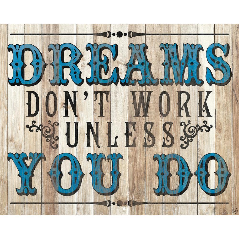 "16 in. x 20 in. ""Dreams Work"" Acrylic Wall Art Print"