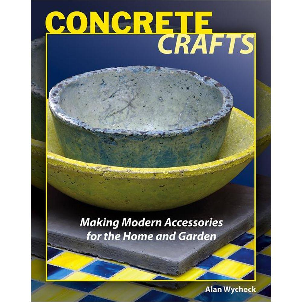null Concrete Crafts Book: Making Modern Accessories for the Home and Garden-DISCONTINUED