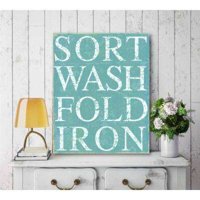 "16 in. x 20 in.  ""Sort Wash Fold Iron"" Canvas Printed Wall Art"