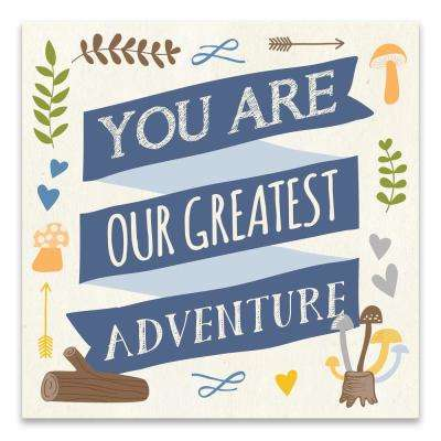 """You Are Our Greatest Adventure""  by Lot26 Studio Printed Canvas Wall Art"