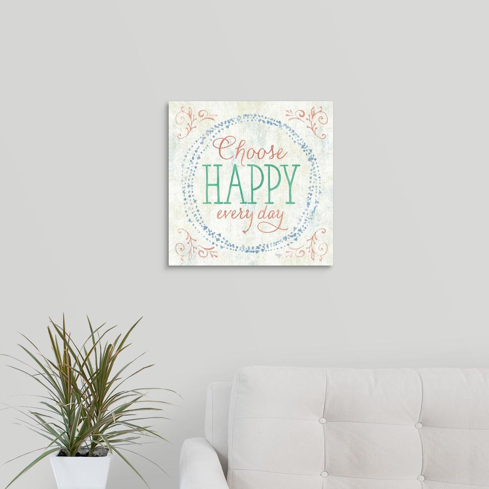 Great Canvas Choose Hy By Mollie B Wall Art