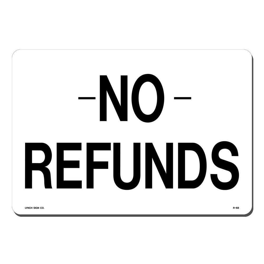 Lynch Sign 14 In X 10 In No Refunds Sign Printed On More