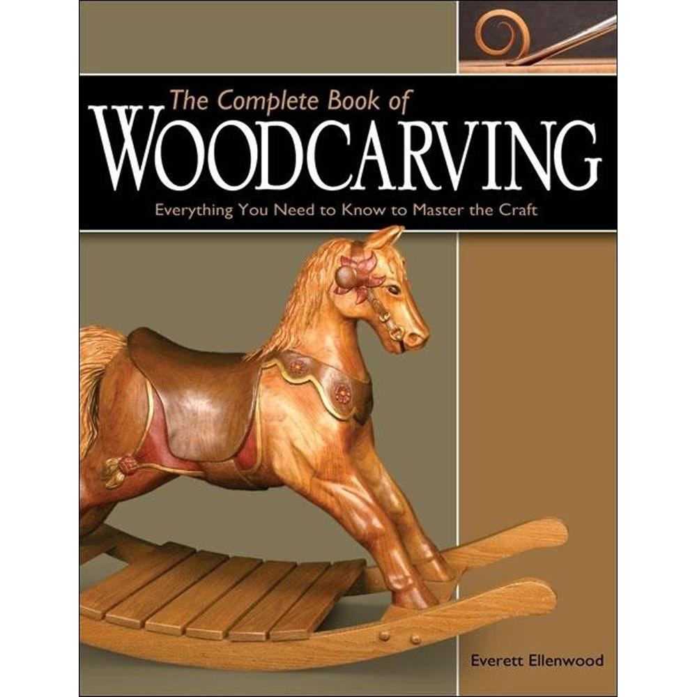 null Complete Book of Woodcarving: Everything You Need to Know to Master the Craft