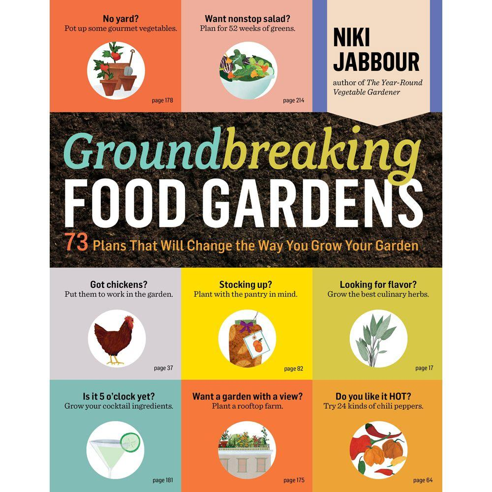 null Groundbreaking Food Gardens: 73 Plans That Will Change the Way You Grow Your Garden
