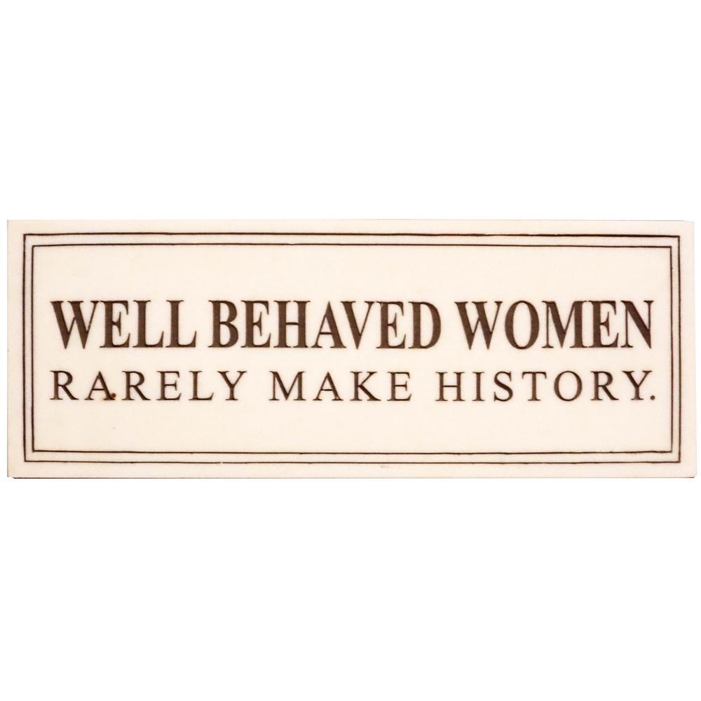 Well Behave Women Plaque