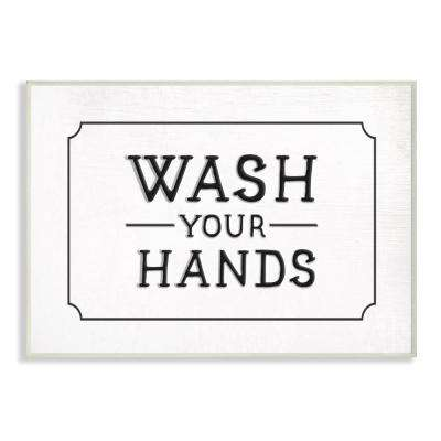 "10 in. x 15 in. ""Wash Your Hands Black and White Faux Aluminum Sign Look Typography"" by Daphne Polselli Wood Wall Art"