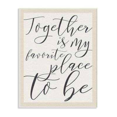 """12.5 in. x 18.5 in. """"Together - My Favorite Place To Be"""" by Daphne Polselli Printed Wood Wall Art"""