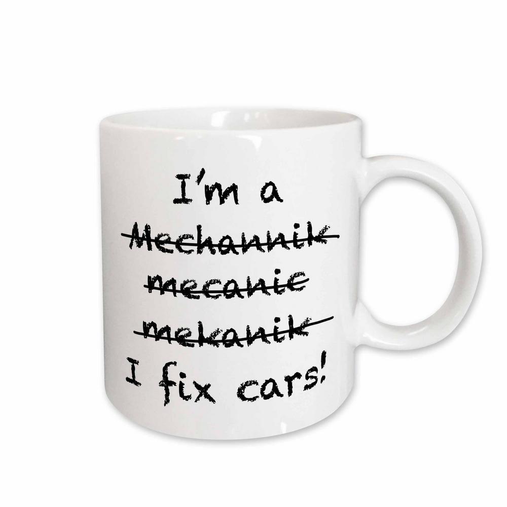 Evadane Funny Quotes Im A Mechanic I Fix Cars 11 oz. White Ceramic Coffee Mug