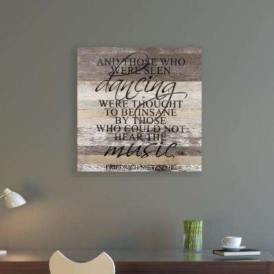 THOSE WHO WERE SEEN DANCING Reclaimed Wood Decorative Sign