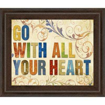 """22 in. x 26 in. """"Go with all Your Heart"""" by Elizabeth Medley Framed Printed Wall Art"""