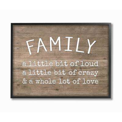 "16 in. x 20 in. ""Family is Loud Crazy Love Rustic Wood Look Typography"" by Artist Lettered and Lined Framed Wall Art"