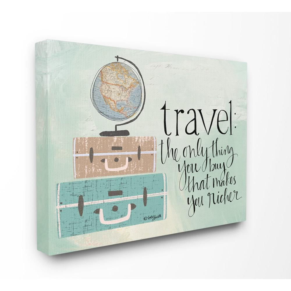 The Stupell Home Decor Collection 16 In X 20 Aqua Blue Travel Makes You Richer Suitcases And Globe Drawing Canvas Wall Art By Katie