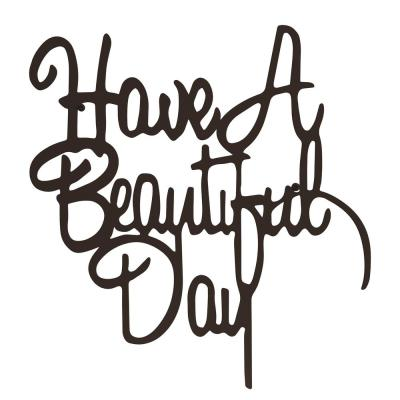 """""""Have a Beautiful Day"""" Metal Cutout Sign"""