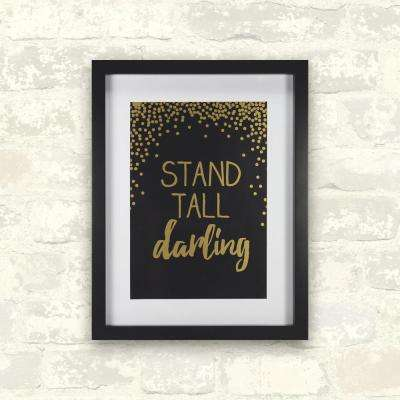 11 in. x 14 in. Stand Tall 1-Piece Framed Artwork with Mat and Metallic Screenprint
