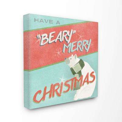 """17 in. x 17 in. """"Have A Beary Merry Christmas with Polar Bear"""" by Artist June Erica Vess Canvas Wall Art"""