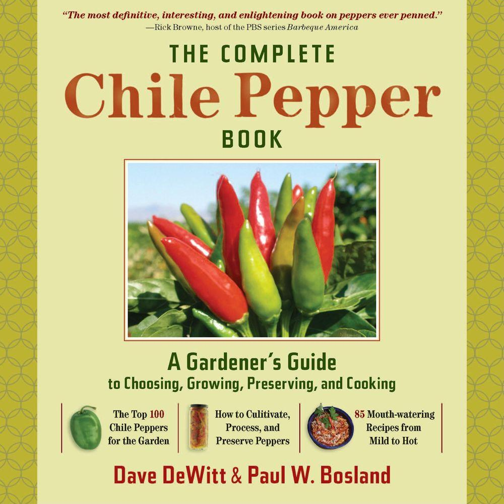 null The Complete Chile Pepper Book: A Gardener's Guide to Choosing, Growing, Preserving, and Cooking