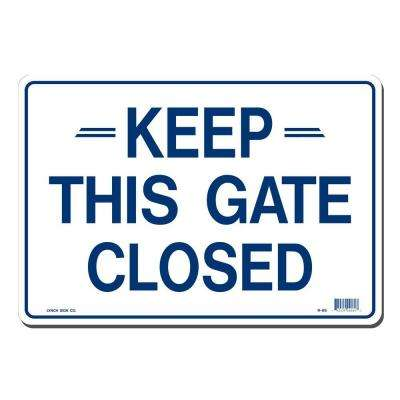 14 in. x 10 in. Keep This Gate Closed Sign Printed on More Durable, Thicker, Longer Lasting Styrene Plastic
