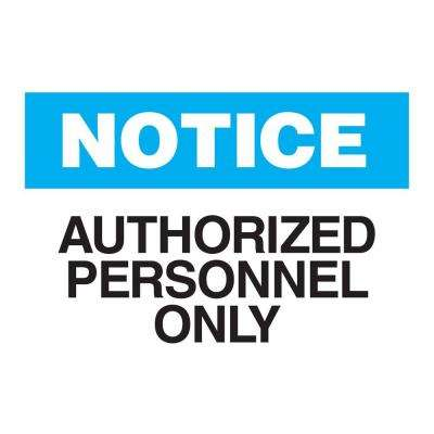 10 in. x 14 in. Plastic Notice Authorized Personnel Only OSHA Admittance Sign