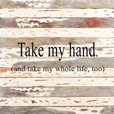"""Take My Hand"" Reclaimed Wood Decorative Sign"
