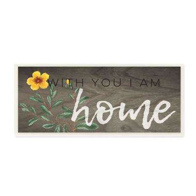 "7 in. x 17 in. ""With You I am Home Yellow Flower"" by Daphne Polselli Wood Wall Art"