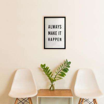"16 in. x 24 in. ""Make it Happen"" by Wynwood Studio Framed Printed Wall Art"
